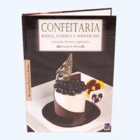 LIVRO CONFEITARIA - BáSICA, CLáSSICA E SOFISTICADA